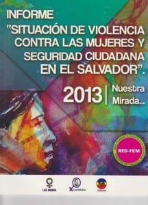 SITUACIÓN DE VIOLENCIA CONTRA LAS MUJERES Y SEGURIDAD CIUDADANA EN EL SALVADOR [RED-FEM 2013] INFORME - 2013_PORTADA